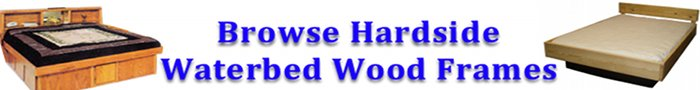 Hardside Waterbed Wood Frames